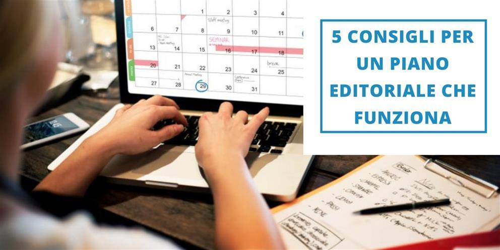 5 Consigli Per Un Piano Editoriale Che Funziona